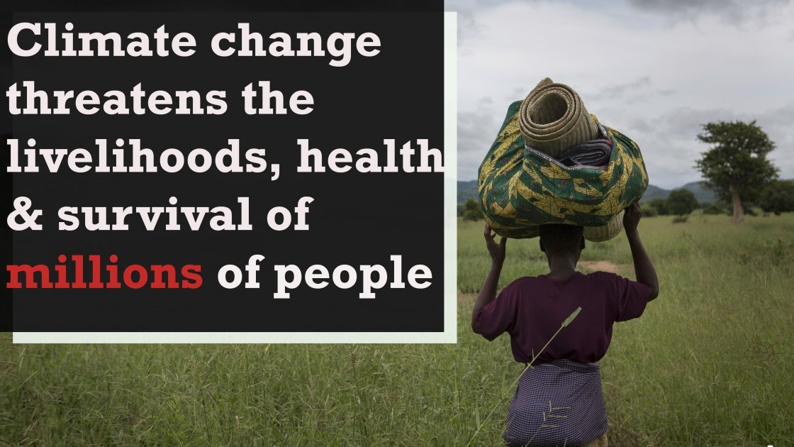 Climate change threatens the livelihoods, health and survival of millions of people.